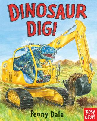 Dinosaur Dig! By Dale, Penny/ Dale, Penny (ILT)